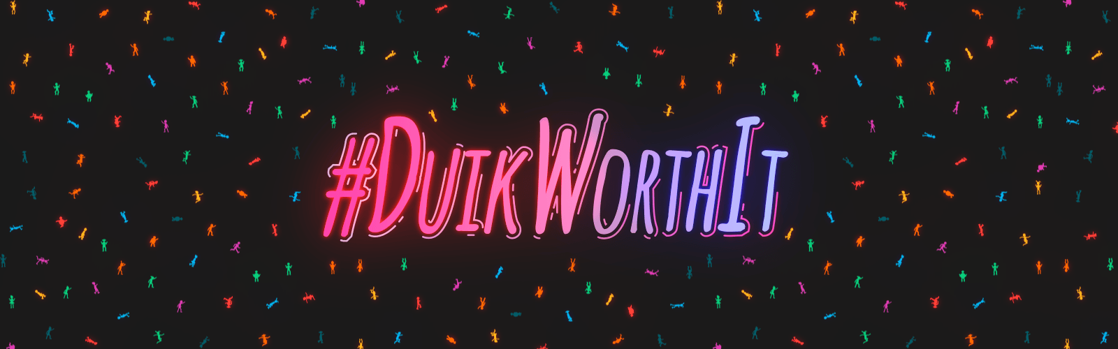 Duik Worth It